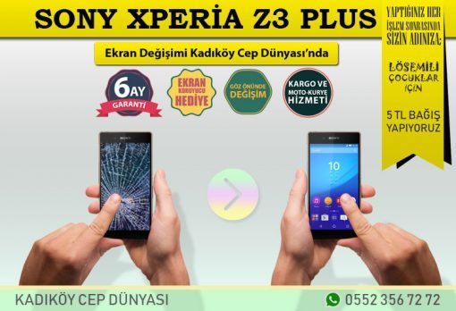Sony Xperia Z3 Plus Ekran Değişimi - 269 TL